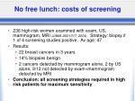 no free lunch costs of screening