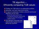 tb algorithm efficiently computing tub values