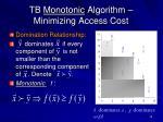 tb monotonic algorithm minimizing access cost