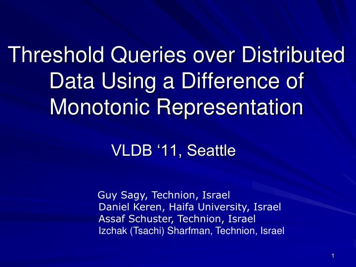 threshold queries over distributed data using a difference of monotonic representation n.
