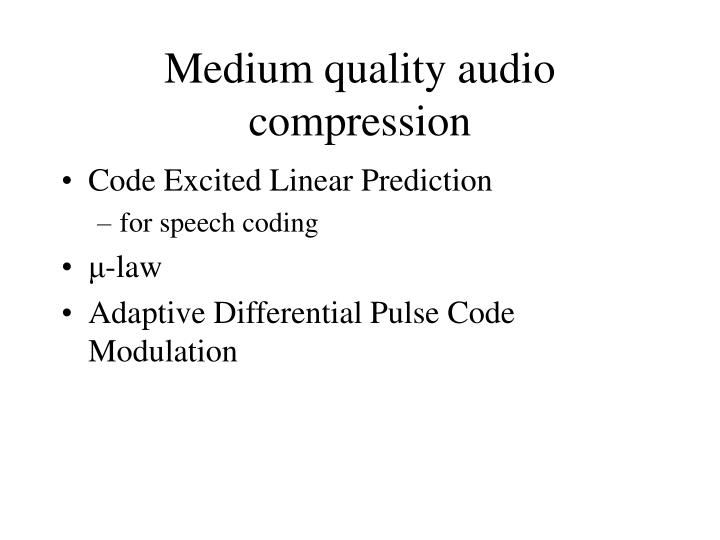Medium quality audio compression