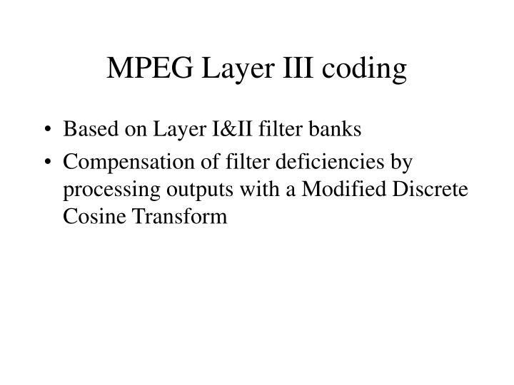 MPEG Layer III coding