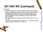 oh no 99 continued