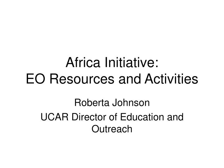 africa initiative eo resources and activities n.