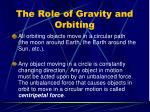 the role of gravity and orbiting