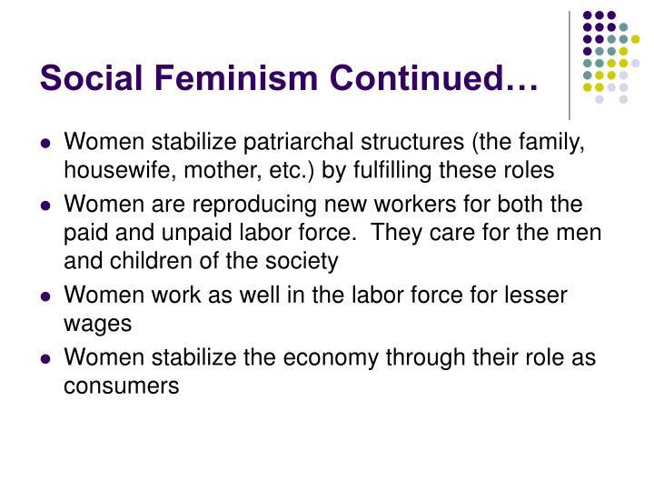 Social Feminism Continued…