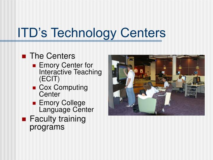 ITD's Technology Centers