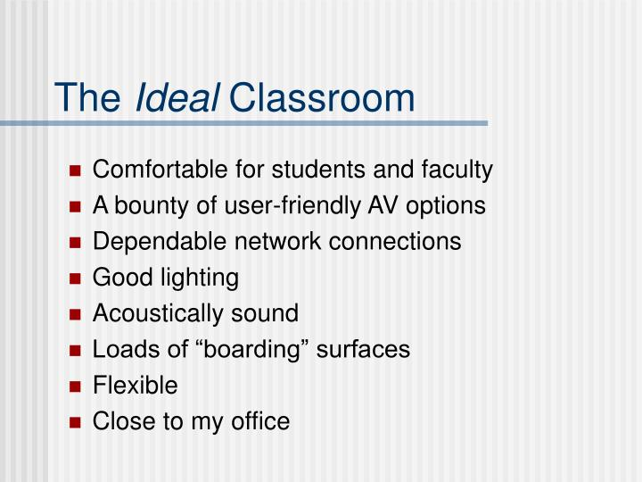 The ideal classroom1
