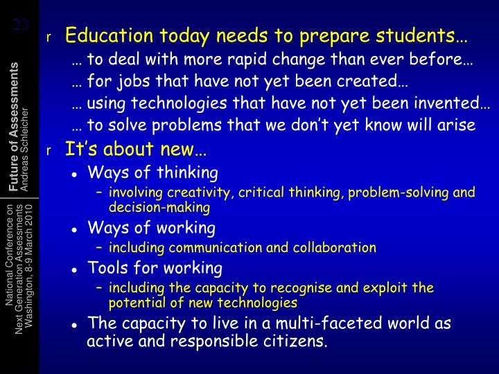 Education today needs to prepare students…