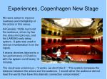 experiences copenhagen new stage