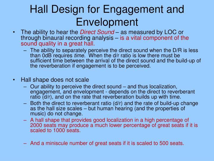 Hall Design for Engagement and Envelopment