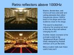 retro reflectors above 1000hz