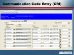 communication code entry cri