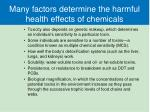 many factors determine the harmful health effects of chemicals1