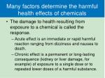 many factors determine the harmful health effects of chemicals2