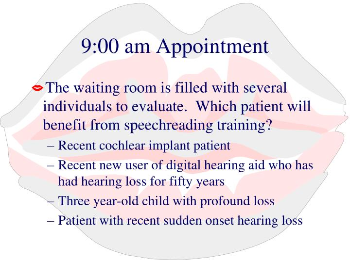 9:00 am Appointment