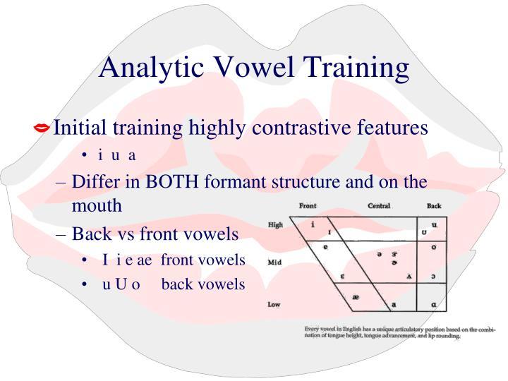 Analytic Vowel Training