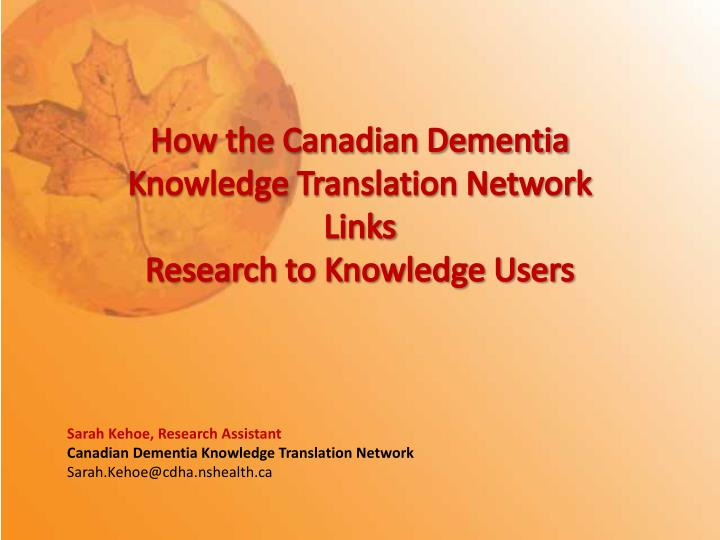 How the Canadian Dementia Knowledge Translation Network Links