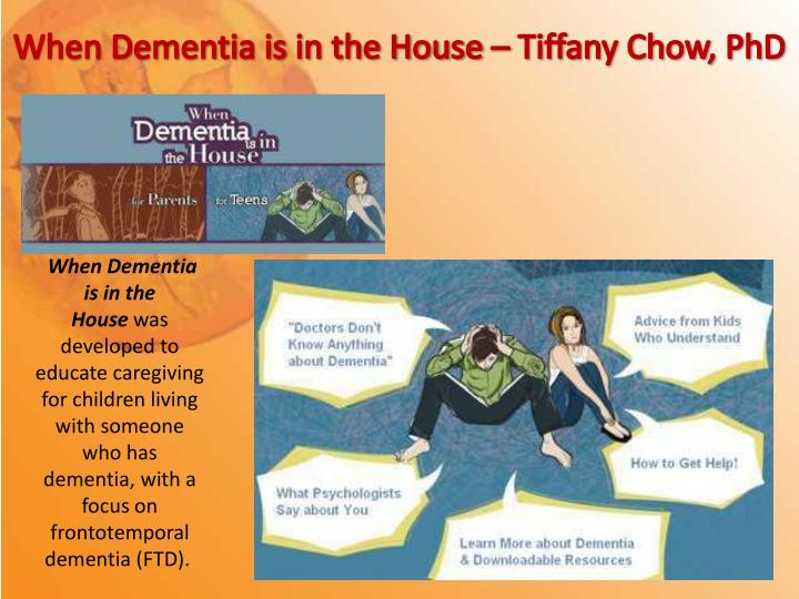 When Dementia is in the House – Tiffany Chow, PhD