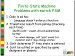 finite state machine problems with switch fsm
