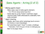game agents acting 2 of 2