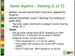game agents sensing 1 of 2