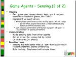 game agents sensing 2 of 2