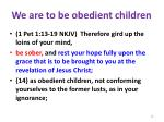 we are to be obedient children