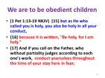 we are to be obedient children1