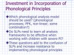 investment in incorporation of phonological principles