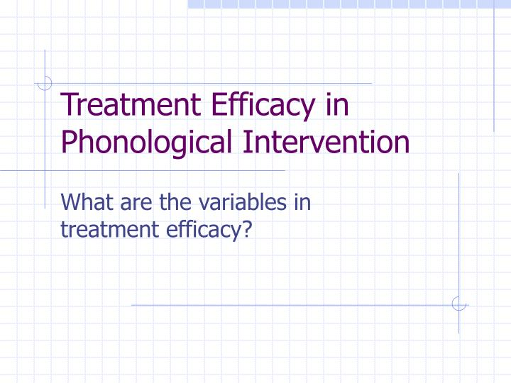 treatment efficacy in phonological intervention n.