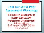 join our self peer assessment workshop