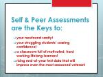 self peer assessments are the keys to