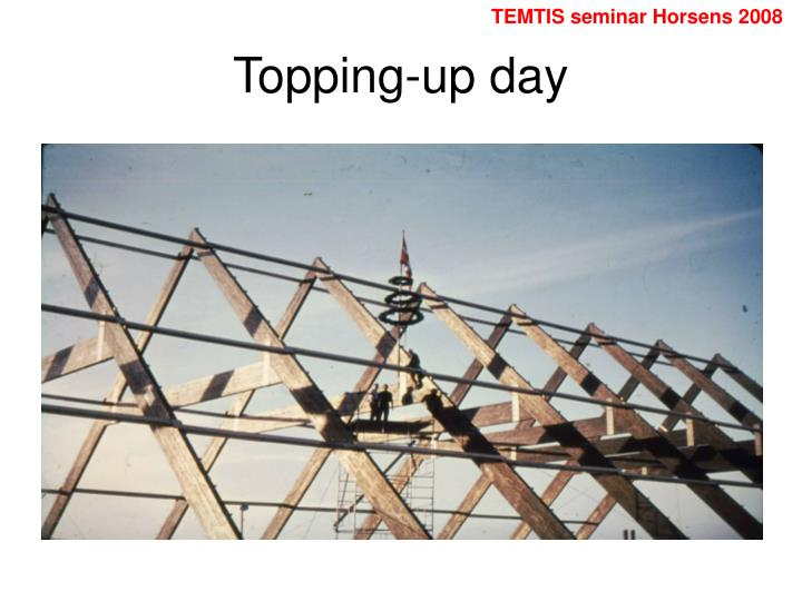 Topping-up day