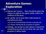 adventure games exploration
