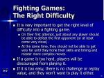 fighting games the right difficulty