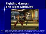 fighting games the right difficulty87