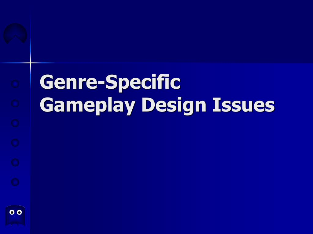 genre specific gameplay design issues l.