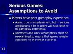 serious games assumptions to avoid104