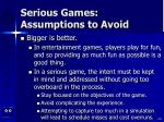 serious games assumptions to avoid106