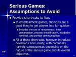 serious games assumptions to avoid107