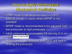 how to apply noninvasive mechanical ventilation