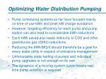 optimizing water distribution pumping