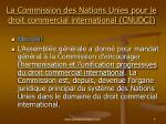 la commission des nations unies pour le droit commercial international cnudci1