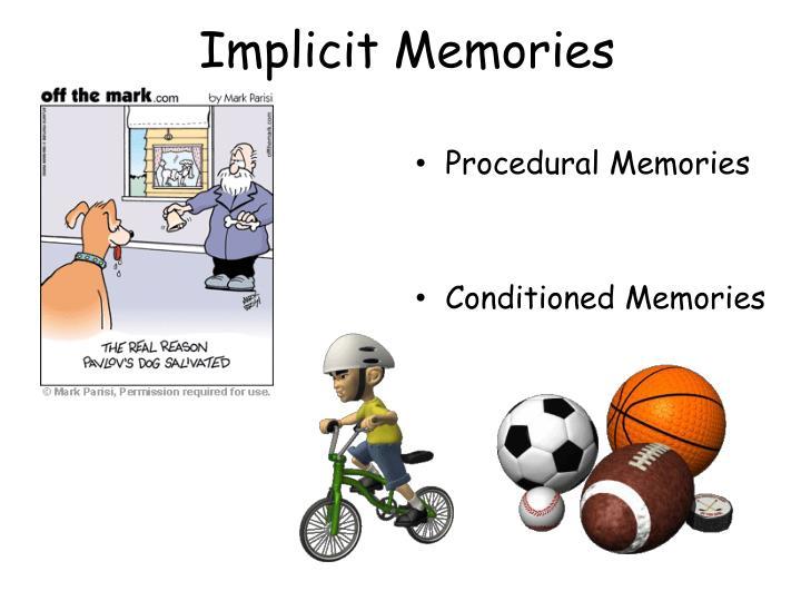 Implicit Memories