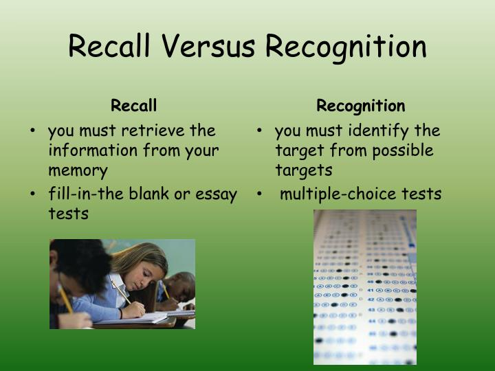 Recall Versus Recognition