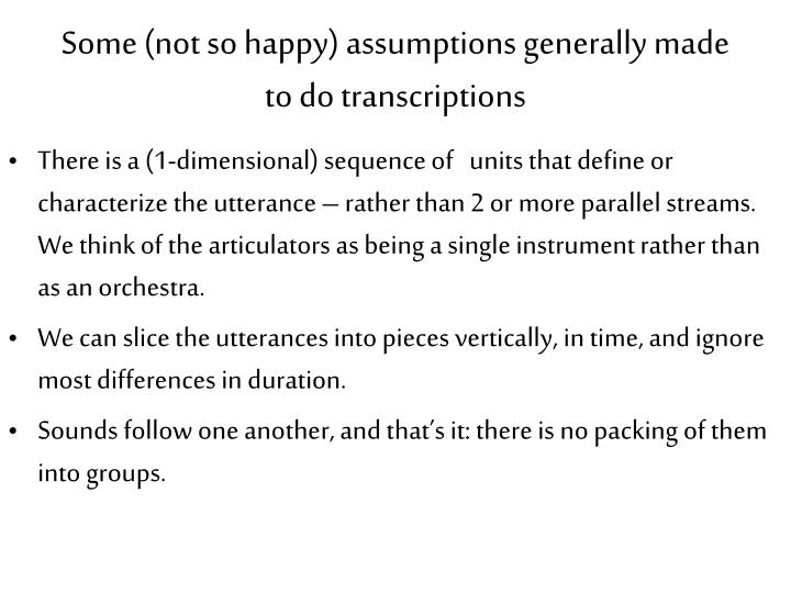 Some (not so happy) assumptions generally made to do transcriptions