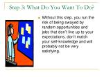 step 3 what do you want to do