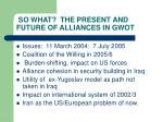 so what the present and future of alliances in gwot
