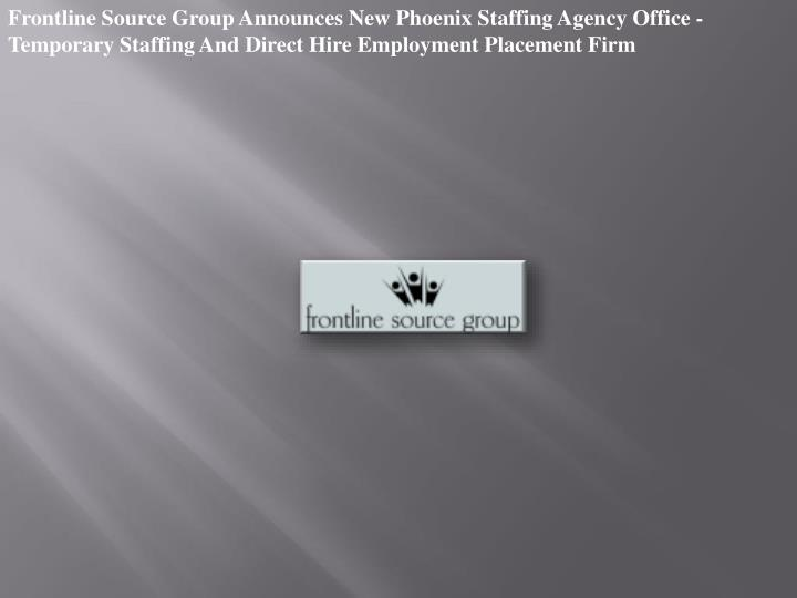 Frontline Source Group Announces New Phoenix Staffing Agency Office - Temporary Staffing And Direct ...